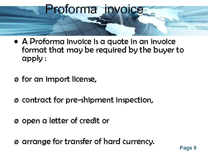 Proforma invoice • A Proforma invoice is a quote in an invoice format that