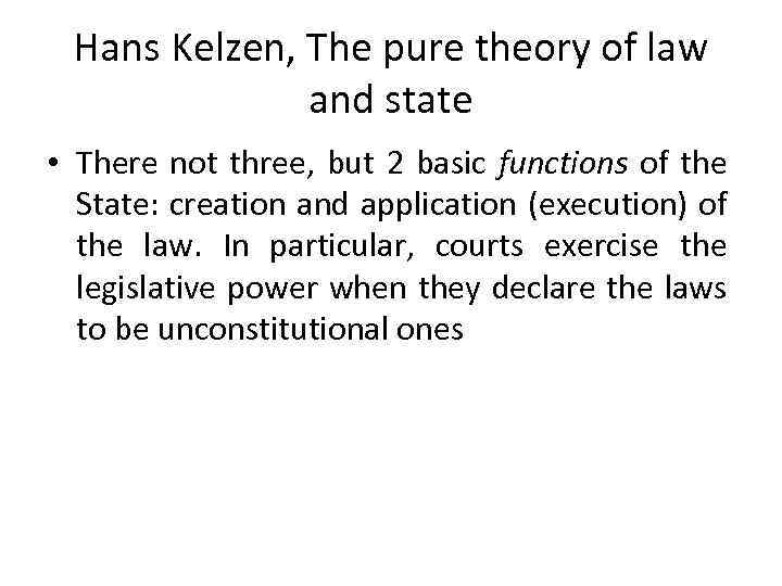 the declaratory theory of law Declaratory theory is propounded on the belief that judges' decisions never make law, rather they only constitute evidence of what the law is however, this view is no longer accepted there are three reasons for the persistence of the declaratory theory in the first place, it appealed in the separation of powers.