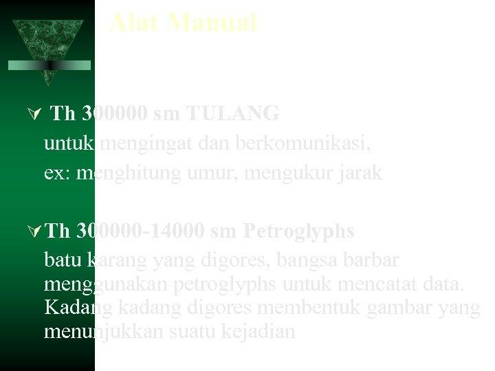 Alat Manual Th 300000 sm TULANG untuk mengingat dan berkomunikasi, ex: menghitung umur, mengukur