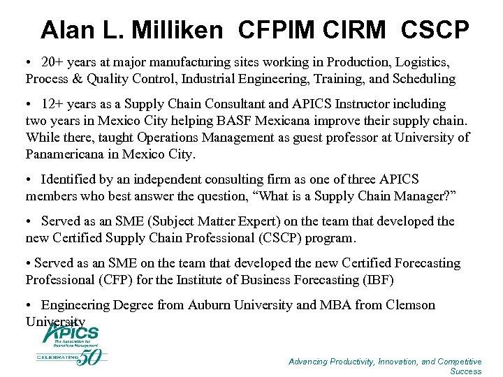 Alan L. Milliken CFPIM CIRM CSCP • 20+ years at major manufacturing sites working