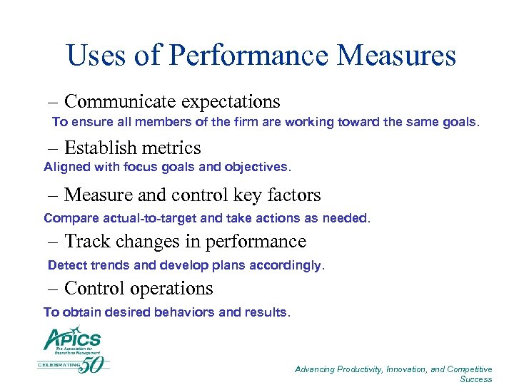 Uses of Performance Measures – Communicate expectations To ensure all members of the firm