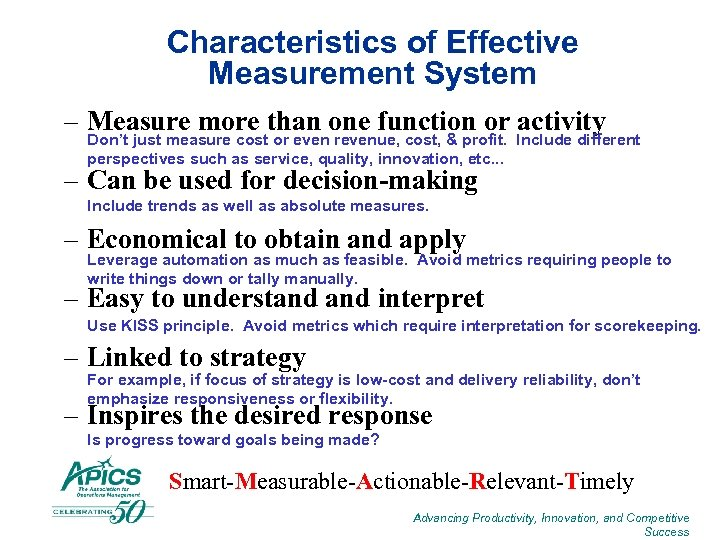 Characteristics of Effective Measurement System – Measure more than one function or activity Don't