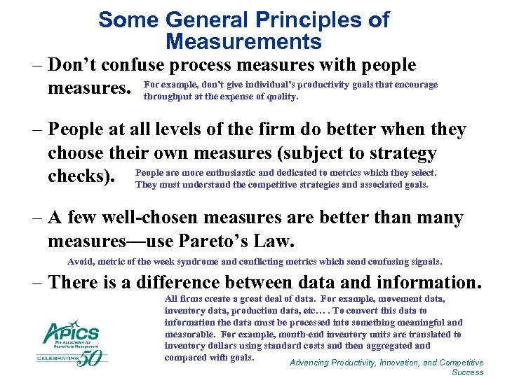 Some General Principles of Measurements – Don't confuse process measures with people give individual's