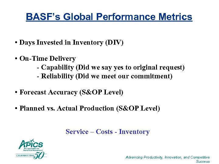 BASF's Global Performance Metrics • Days Invested in Inventory (DIV) • On-Time Delivery -