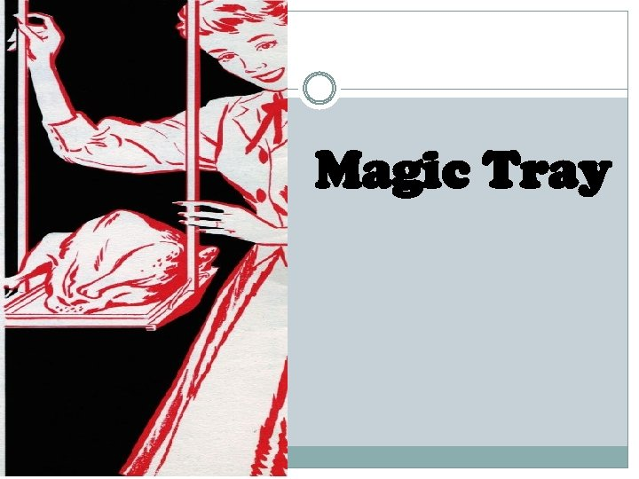 Magic Tray