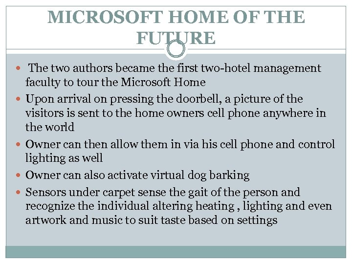 MICROSOFT HOME OF THE FUTURE The two authors became the first two-hotel management faculty