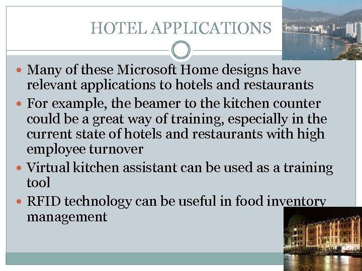 HOTEL APPLICATIONS Many of these Microsoft Home designs have relevant applications to hotels and