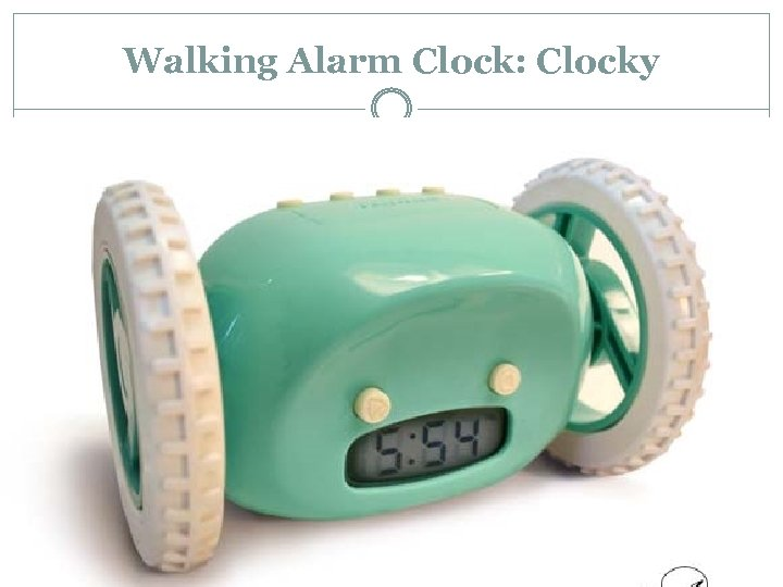 Walking Alarm Clock: Clocky