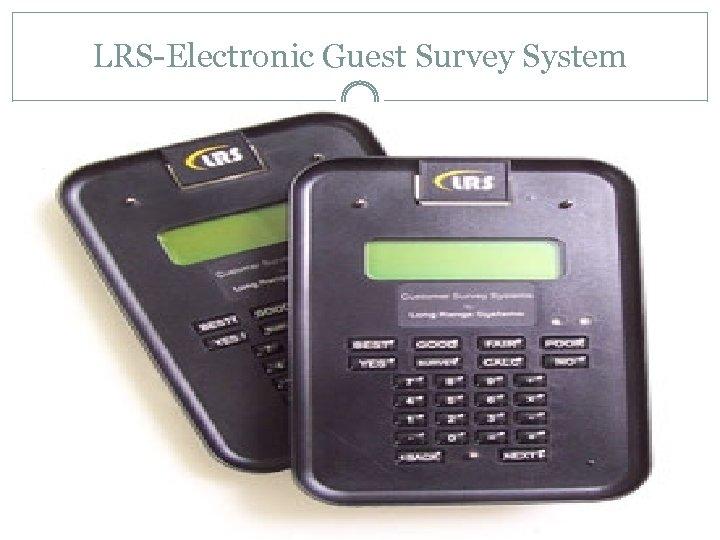 LRS-Electronic Guest Survey System