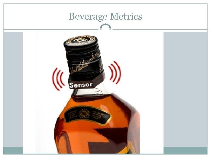 Beverage Metrics