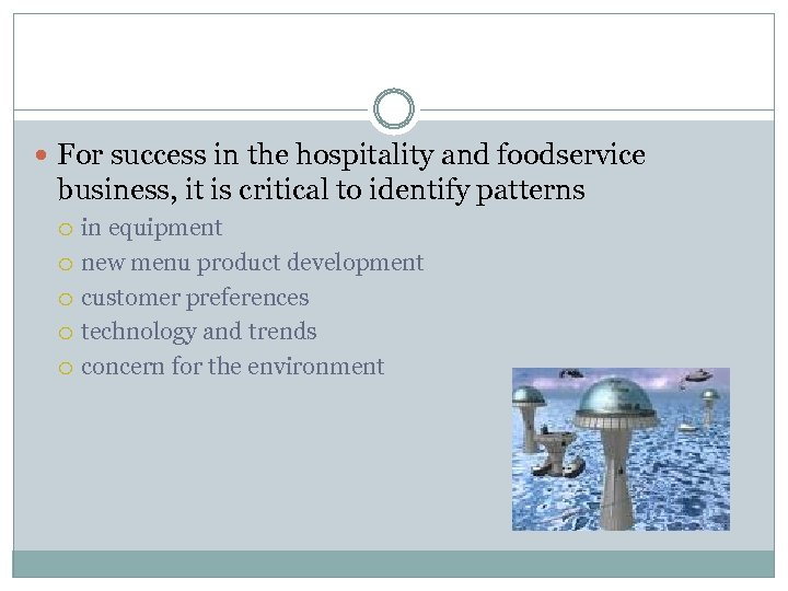 For success in the hospitality and foodservice business, it is critical to identify