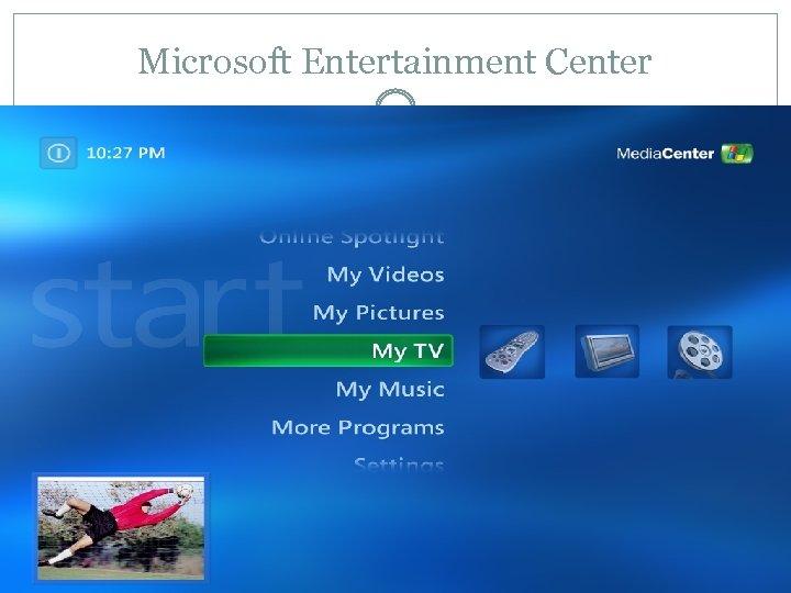 Microsoft Entertainment Center