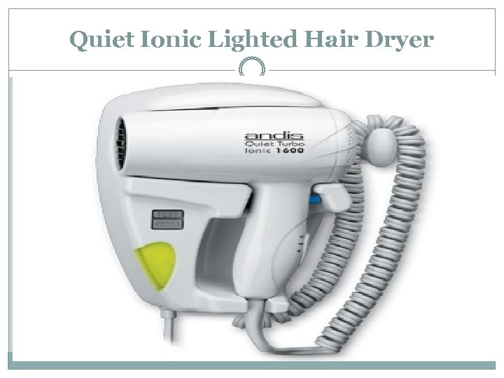 Quiet Ionic Lighted Hair Dryer