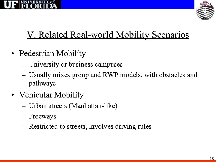 V. Related Real-world Mobility Scenarios • Pedestrian Mobility – University or business campuses –