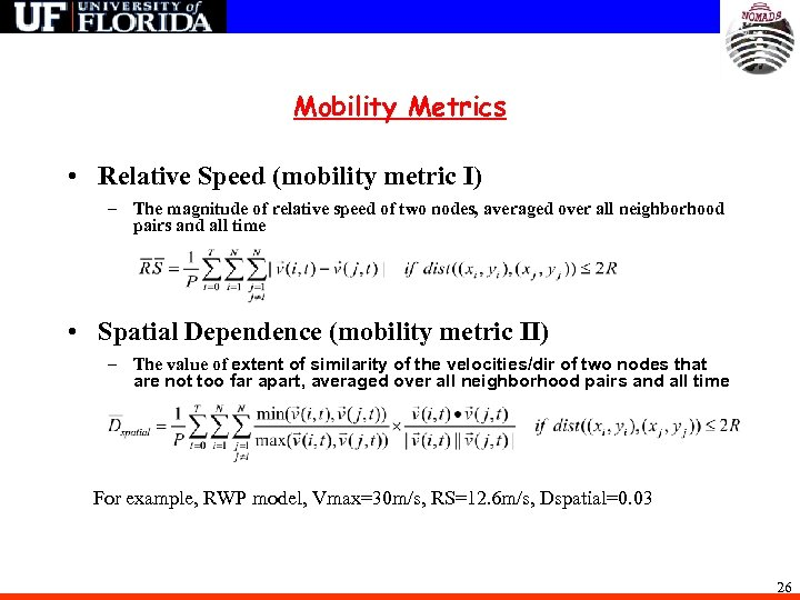 Mobility Metrics • Relative Speed (mobility metric I) – The magnitude of relative speed