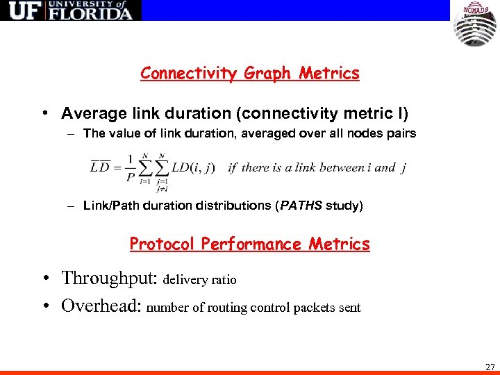 Connectivity Graph Metrics • Average link duration (connectivity metric I) – The value of