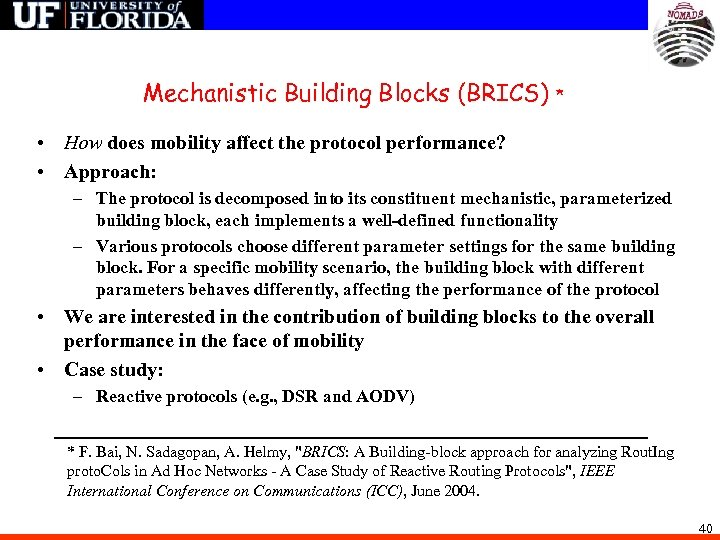 Mechanistic Building Blocks (BRICS) * • How does mobility affect the protocol performance? •