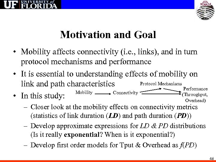 Motivation and Goal • Mobility affects connectivity (i. e. , links), and in turn