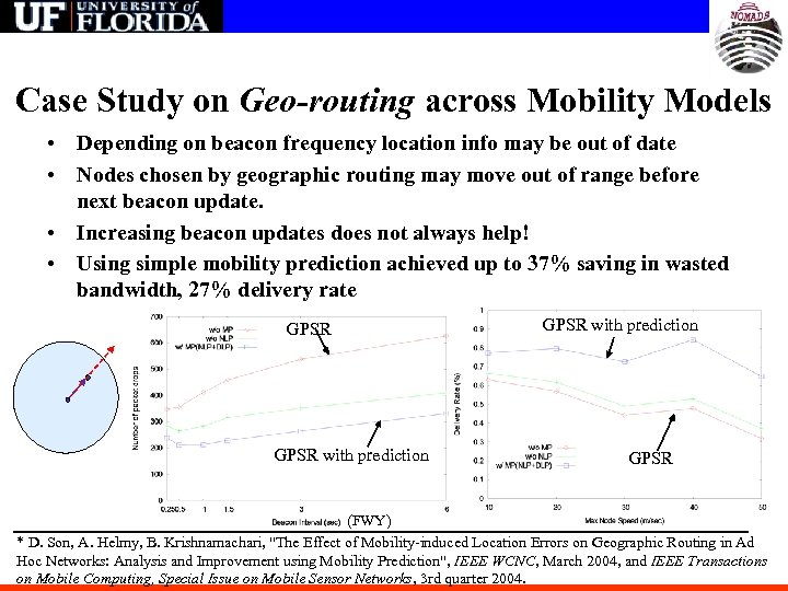 Case Study on Geo-routing across Mobility Models • Depending on beacon frequency location info