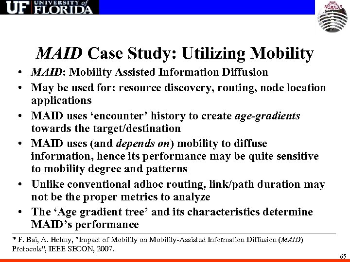 MAID Case Study: Utilizing Mobility • MAID: Mobility Assisted Information Diffusion • May be