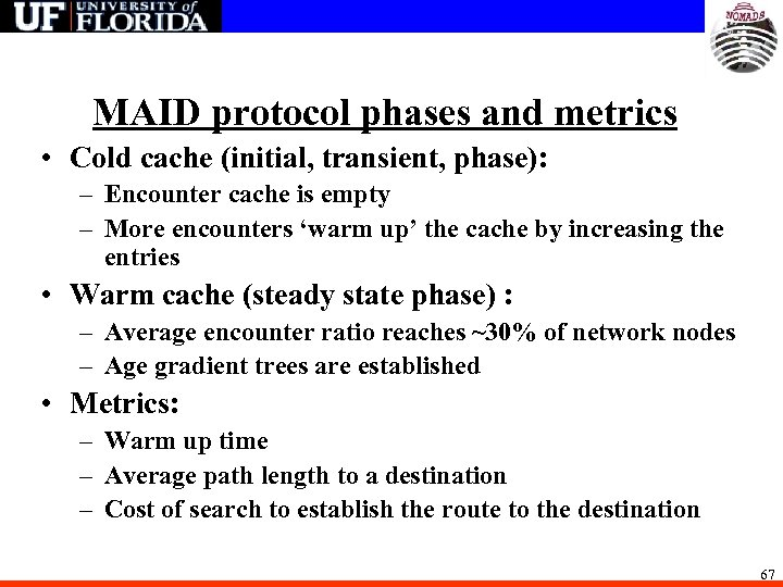 MAID protocol phases and metrics • Cold cache (initial, transient, phase): – Encounter cache