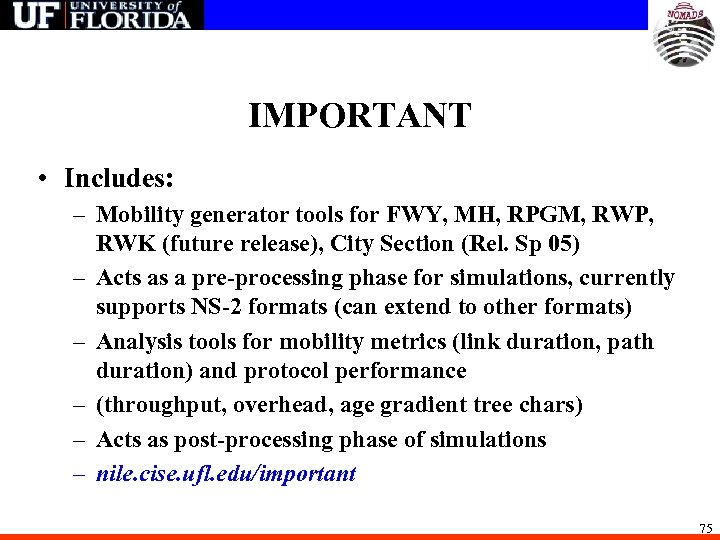 IMPORTANT • Includes: – Mobility generator tools for FWY, MH, RPGM, RWP, RWK (future