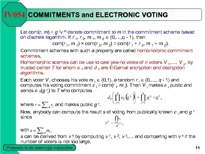 IV 054 COMMITMENTS and ELECTRONIC VOTING Let com(r, m) = g rv m denote