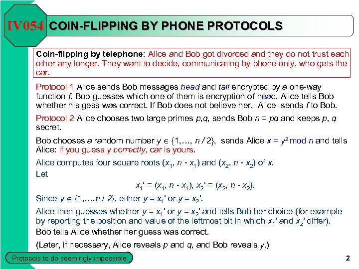 IV 054 COIN-FLIPPING BY PHONE PROTOCOLS Coin-flipping by telephone: Alice and Bob got divorced