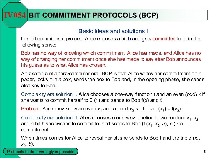IV 054 BIT COMMITMENT PROTOCOLS (BCP) Basic ideas and solutions I In a bit