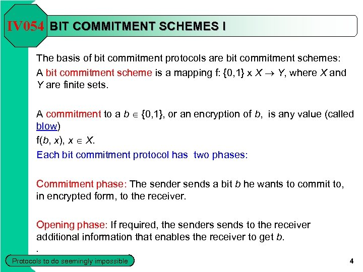 IV 054 BIT COMMITMENT SCHEMES I The basis of bit commitment protocols are bit