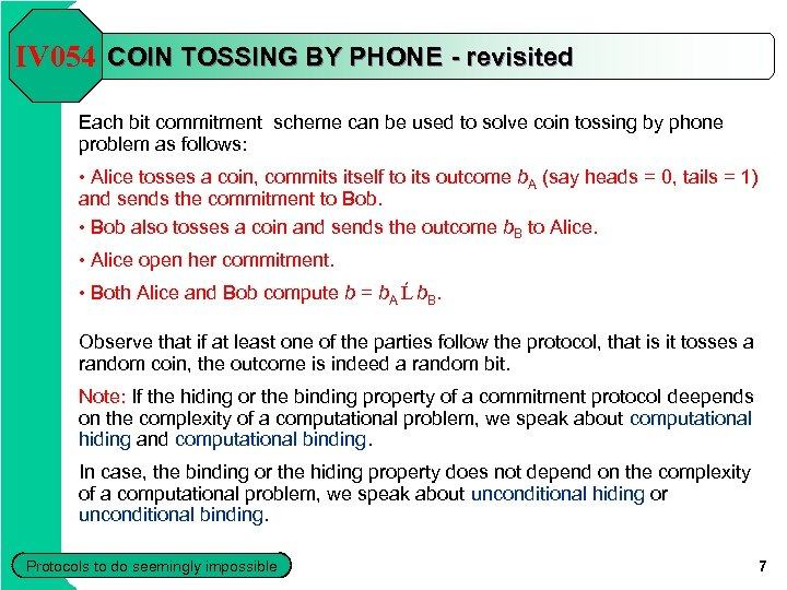 IV 054 COIN TOSSING BY PHONE - revisited Each bit commitment scheme can be