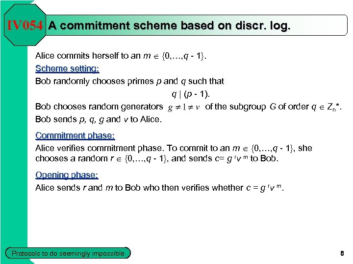 IV 054 A commitment scheme based on discr. log. Alice commits herself to an
