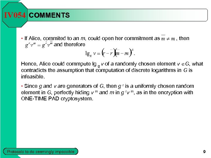 IV 054 COMMENTS • If Alice, commited to an m, could open her commitment