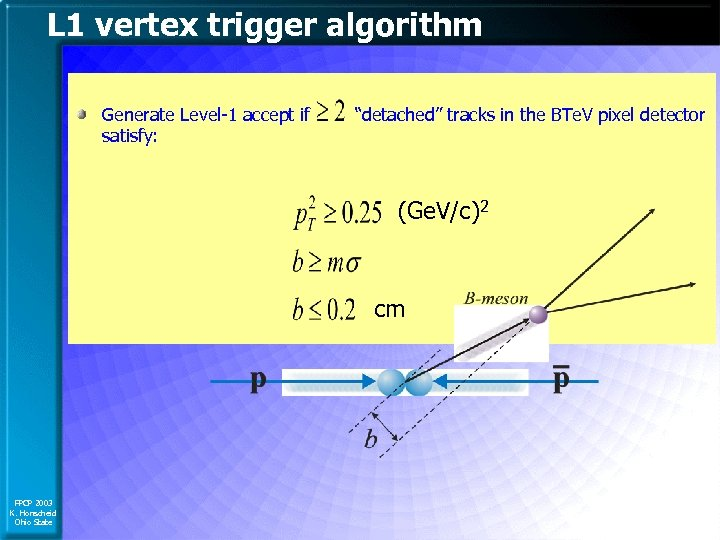 """L 1 vertex trigger algorithm Generate Level-1 accept if satisfy: """"detached"""" tracks in the"""