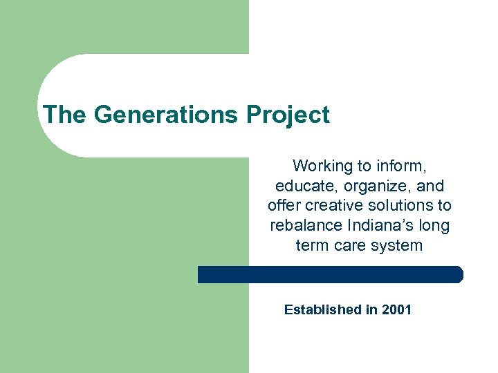 The Generations Project Working to inform, educate, organize, and offer creative solutions to rebalance