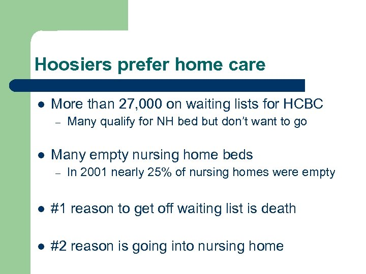 Hoosiers prefer home care l More than 27, 000 on waiting lists for HCBC