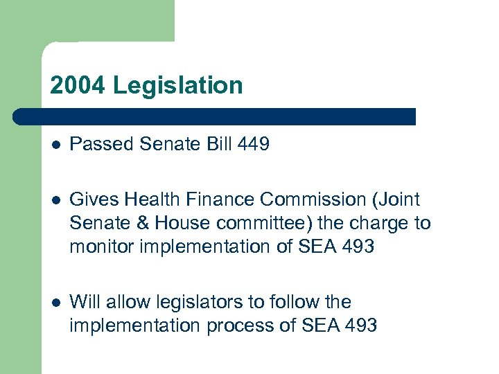 2004 Legislation l Passed Senate Bill 449 l Gives Health Finance Commission (Joint Senate