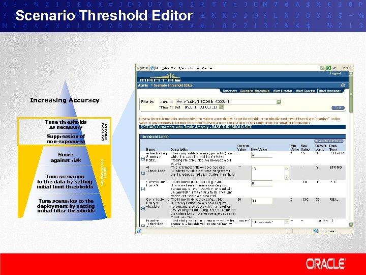 Scenario Threshold Editor Suppression of non-exposures Score against risk Tune scenarios to the data