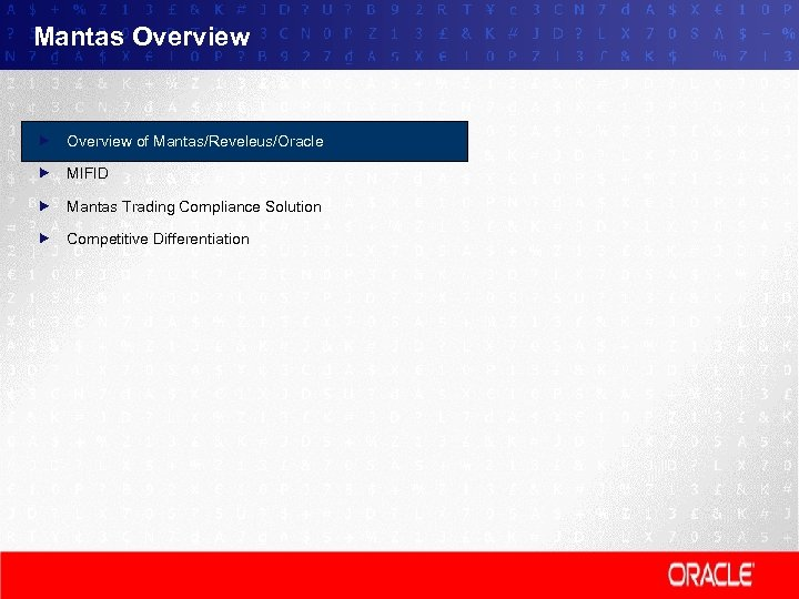 Mantas Overview of Mantas/Reveleus/Oracle MIFID Mantas Trading Compliance Solution Competitive Differentiation