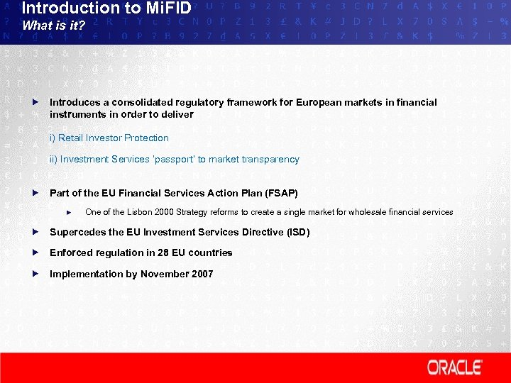 Introduction to Mi. FID What is it? Introduces a consolidated regulatory framework for European