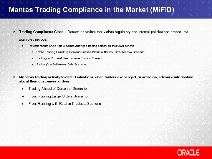 Mantas Trading Compliance in the Market (Mi. FID) Trading Compliance Class – Detects behaviors