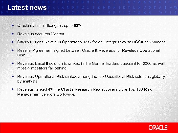 Latest news Oracle stake in i-flex goes up to 83% Reveleus acquires Mantas Citigroup
