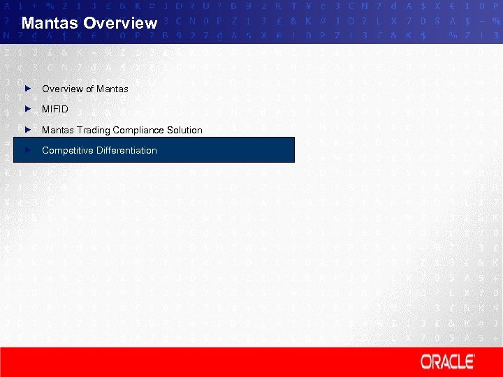 Mantas Overview of Mantas MIFID Mantas Trading Compliance Solution Competitive Differentiation