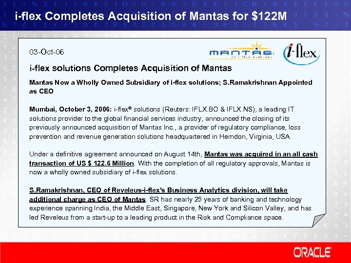i-flex Completes Acquisition of Mantas for $122 M 03 -Oct-06 i-flex solutions Completes Acquisition