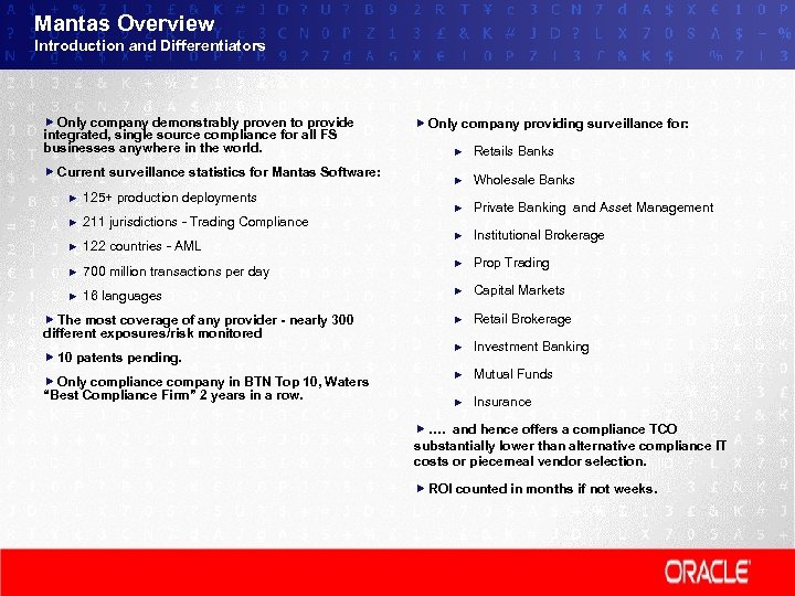 Mantas Overview Introduction and Differentiators Only company demonstrably proven to provide integrated, single source