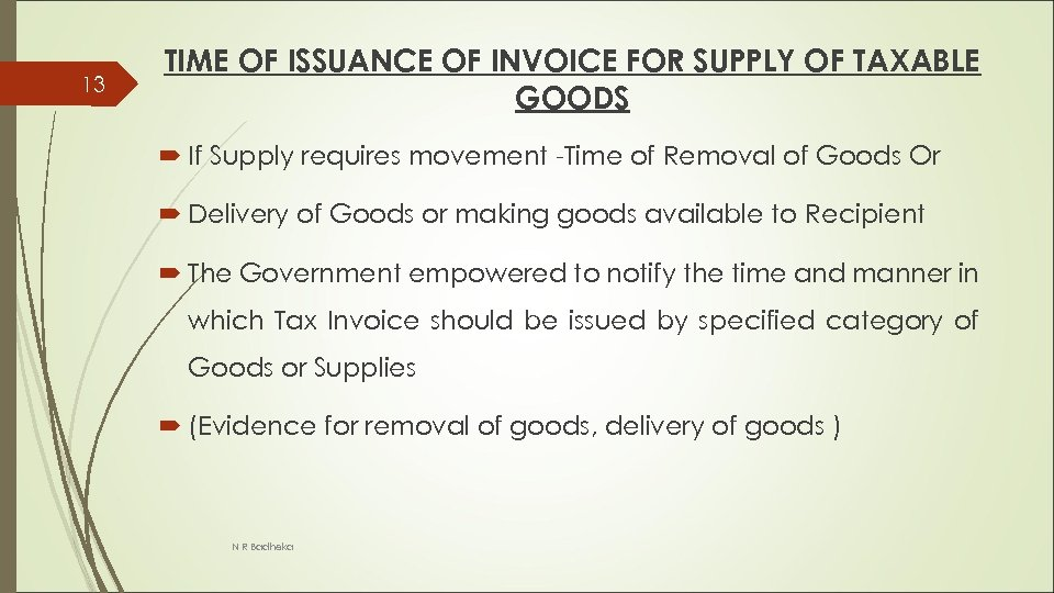 13 TIME OF ISSUANCE OF INVOICE FOR SUPPLY OF TAXABLE GOODS If Supply requires