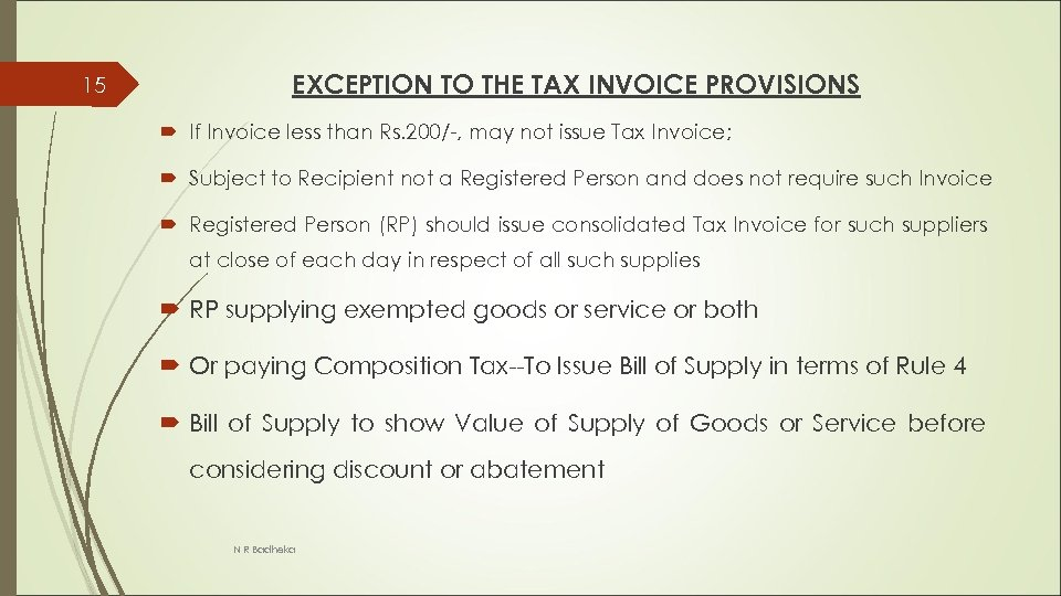 15 EXCEPTION TO THE TAX INVOICE PROVISIONS If Invoice less than Rs. 200/-, may