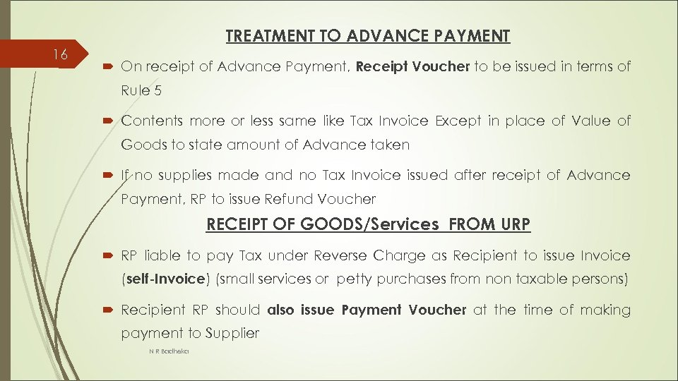 TREATMENT TO ADVANCE PAYMENT 16 On receipt of Advance Payment, Receipt Voucher to be