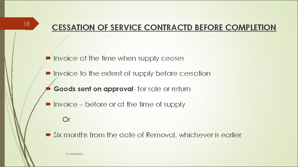 18 CESSATION OF SERVICE CONTRACTD BEFORE COMPLETION Invoice at the time when supply ceases