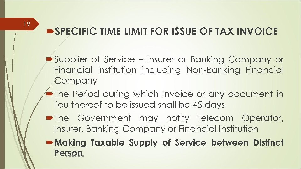 19 SPECIFIC TIME LIMIT FOR ISSUE OF TAX INVOICE Supplier of Service – Insurer